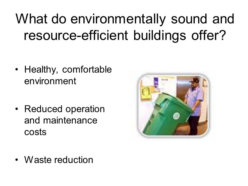 What do environmentally sound and resource-efficient buildings offer.