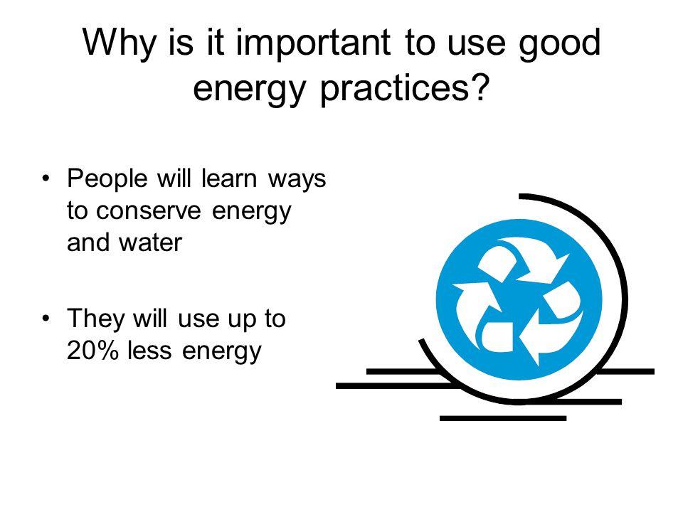 Using good energy practices….