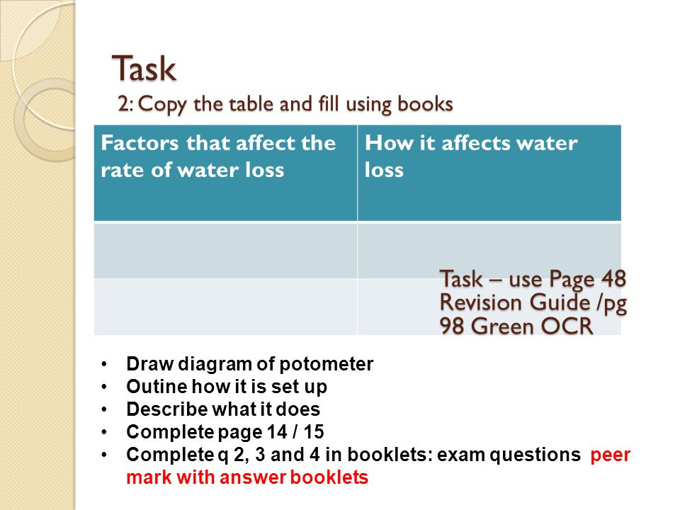 Exam Practice Complete q 2, 3 and 4 in booklets: exam questions peer mark with answer booklets