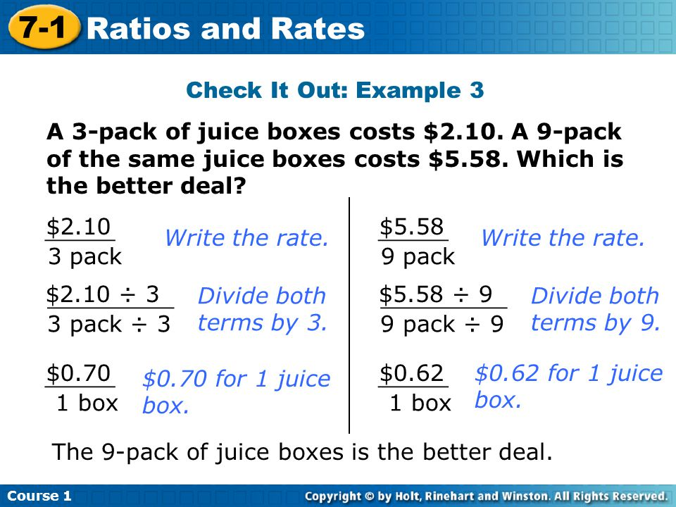 Course 1 7-1 Ratios and Rates Check It Out: Example 3 A 3-pack of juice boxes costs $2.10.