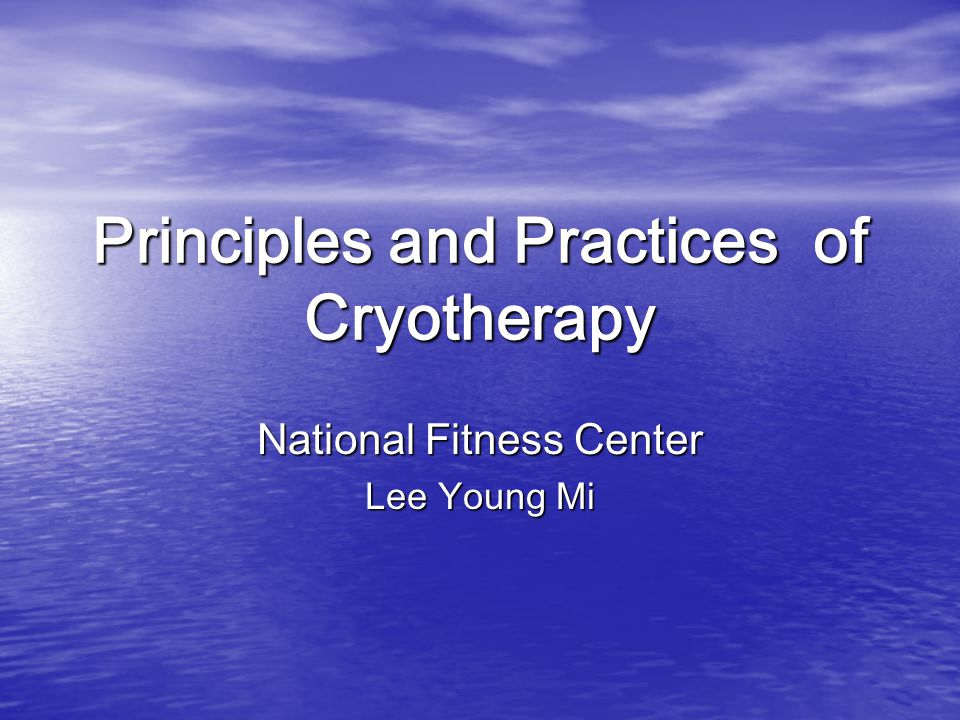 Principles and Practices of Cryotherapy National Fitness Center Lee Young Mi