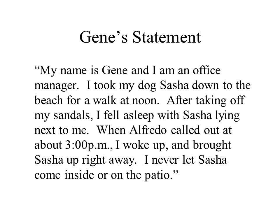 """Gene's Statement """"My name is Gene and I am an office manager. I took my dog Sasha down to the beach for a walk at noon. After taking off my sandals, I"""