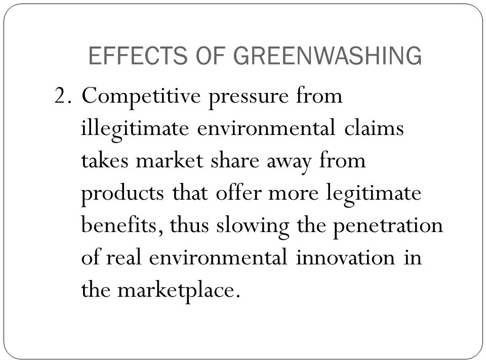 EFFECTS OF GREENWASHING 2.