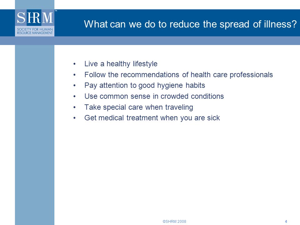 ©SHRM 200815 In general, get medical care If you become ill with fever or respiratory symptoms, consult a physician right away…Don't wait until it gets worse.