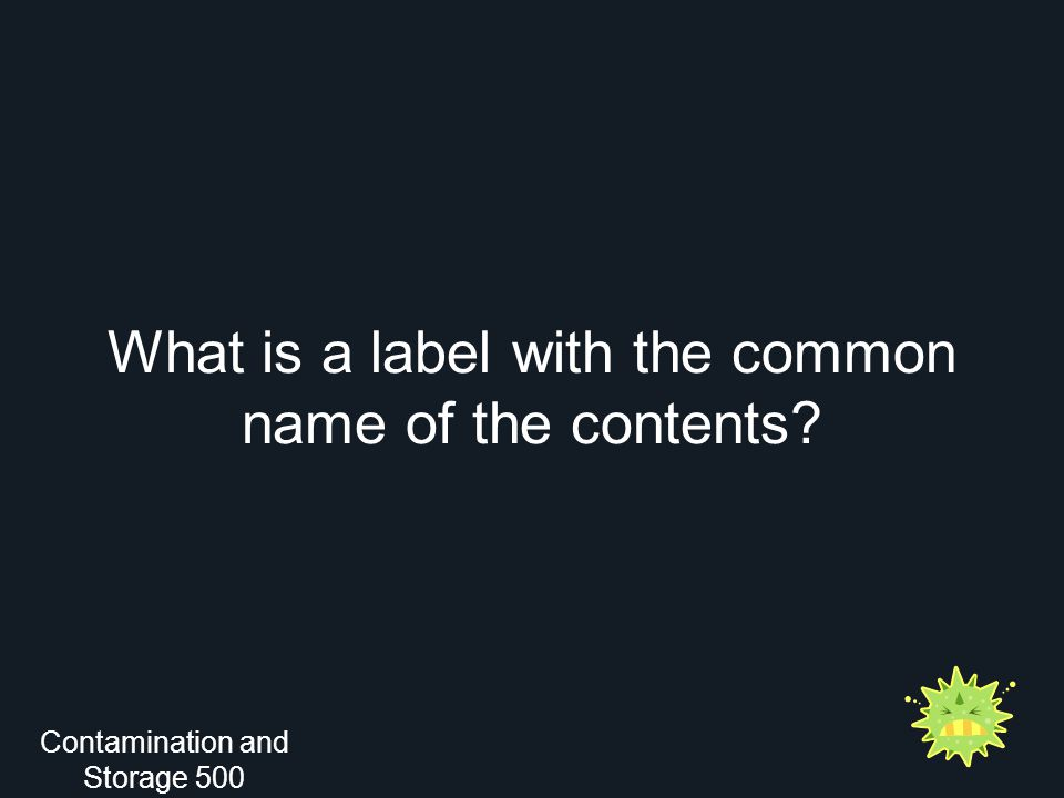 What is a label with the common name of the contents Contamination and Storage 500