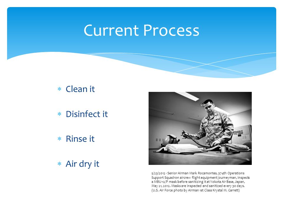  Current cleaning process  Relies on direct contact of the disinfectant with the microbe.