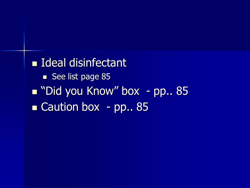"Ideal disinfectant Ideal disinfectant See list page 85 See list page 85 ""Did you Know"" box - pp.. 85 ""Did you Know"" box - pp.. 85 Caution box - pp.. 8"
