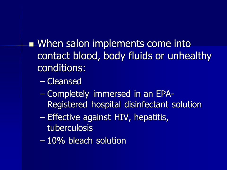 When salon implements come into contact blood, body fluids or unhealthy conditions: When salon implements come into contact blood, body fluids or unhe