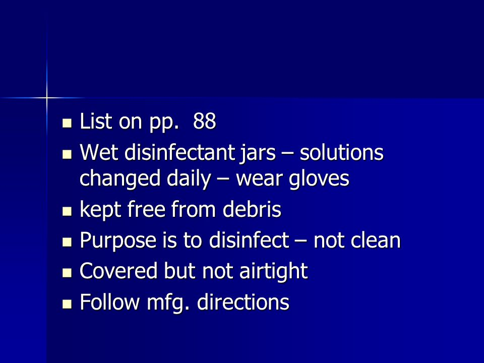 List on pp. 88 List on pp. 88 Wet disinfectant jars – solutions changed daily – wear gloves Wet disinfectant jars – solutions changed daily – wear glo