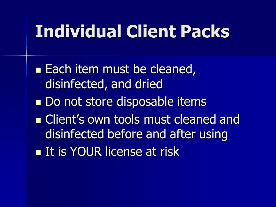 Individual Client Packs Each item must be cleaned, disinfected, and dried Each item must be cleaned, disinfected, and dried Do not store disposable it