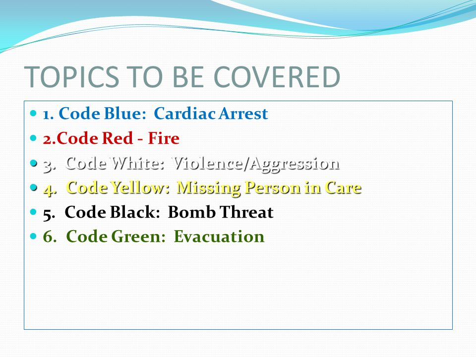 TOPICS TO BE COVERED 7.Code Grey: Air Exclusion 8.