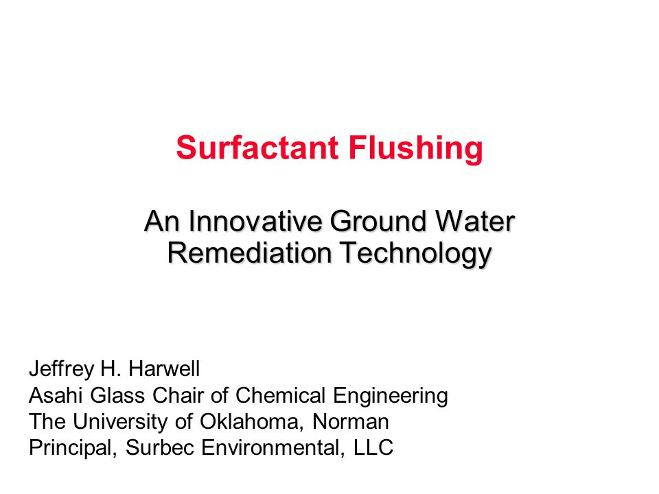 Surfactant Flushing An Innovative Ground Water Remediation Technology Jeffrey H.