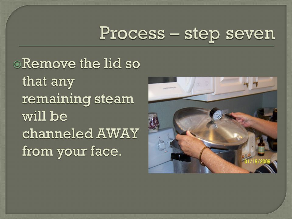  Remove the lid so that any remaining steam will be channeled AWAY from your face.
