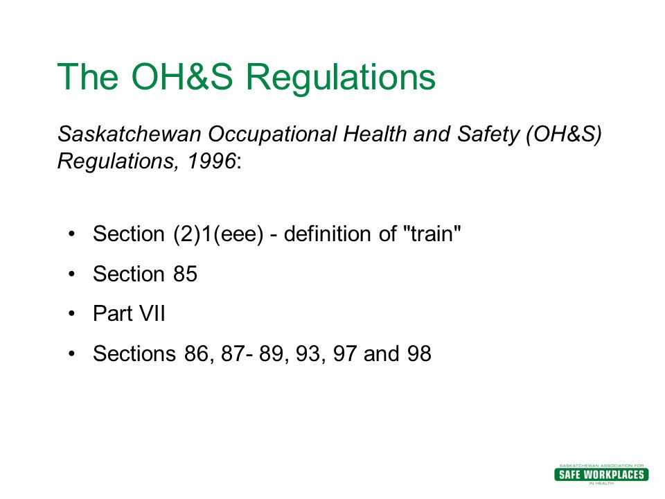 The OH&S Regulations Saskatchewan Occupational Health and Safety (OH&S) Regulations, 1996: Section (2)1(eee) - definition of