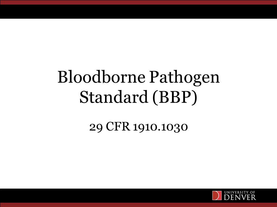 Bloodborne Pathogen Standard (BBP) 29 CFR 1910.1030