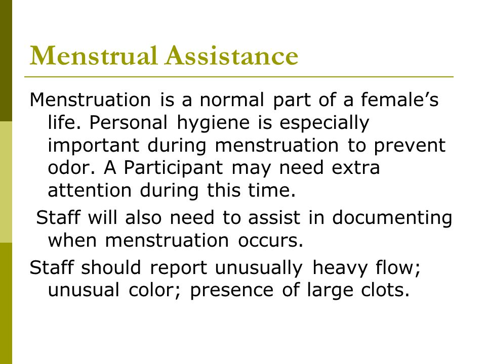 Menstrual Assistance Menstruation is a normal part of a female's life.