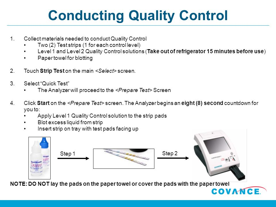 Conducting Quality Control 1.Collect materials needed to conduct Quality Control Two (2) Test strips (1 for each control level) Level 1 and Level 2 Qu