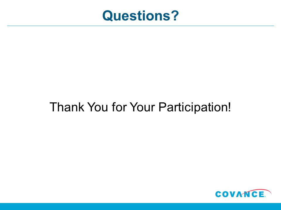 Questions? Thank You for Your Participation!