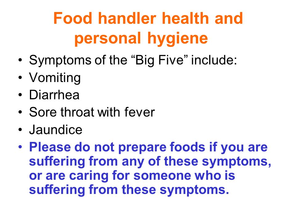 Food handler health and personal hygiene If you have a cut or sore on your hands or exposed part of your arm, cover it with an impermeable, waterproof bandage and keep it clean and dry.