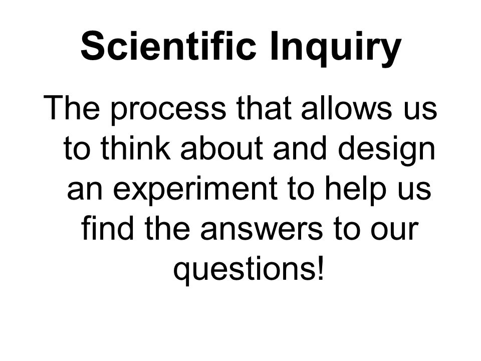Scientific Inquiry Problem Hypothesis Experiment –Materials- Variables/Controls –Procedure- Observations Results –Charts/Graphs Conclusion Limitations