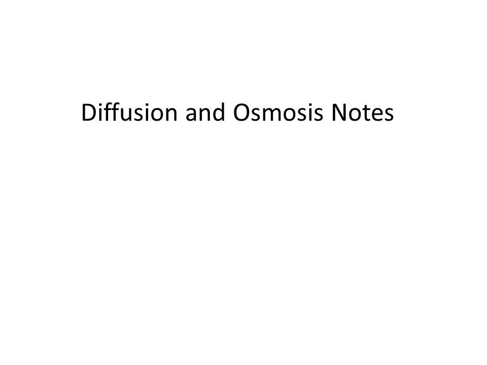 Diffusion and Osmosis Notes