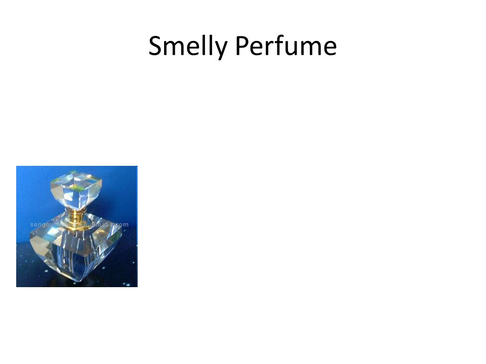 Smelly Perfume