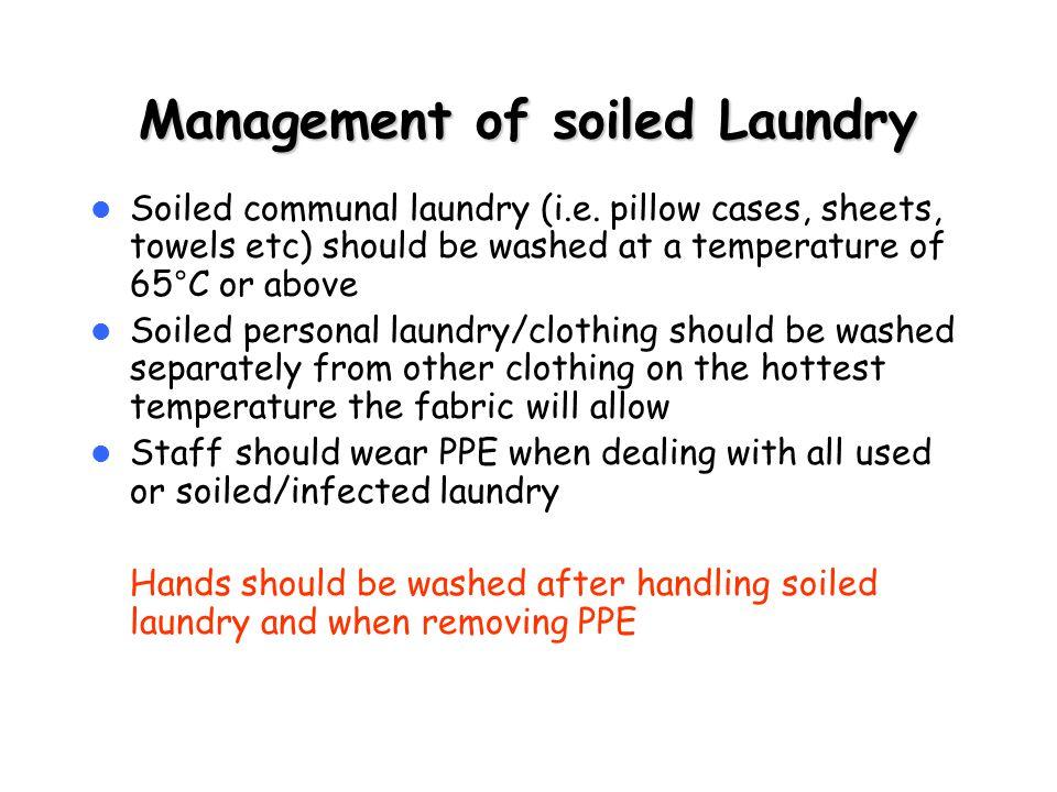 Management of soiled Laundry Soiled communal laundry (i.e.