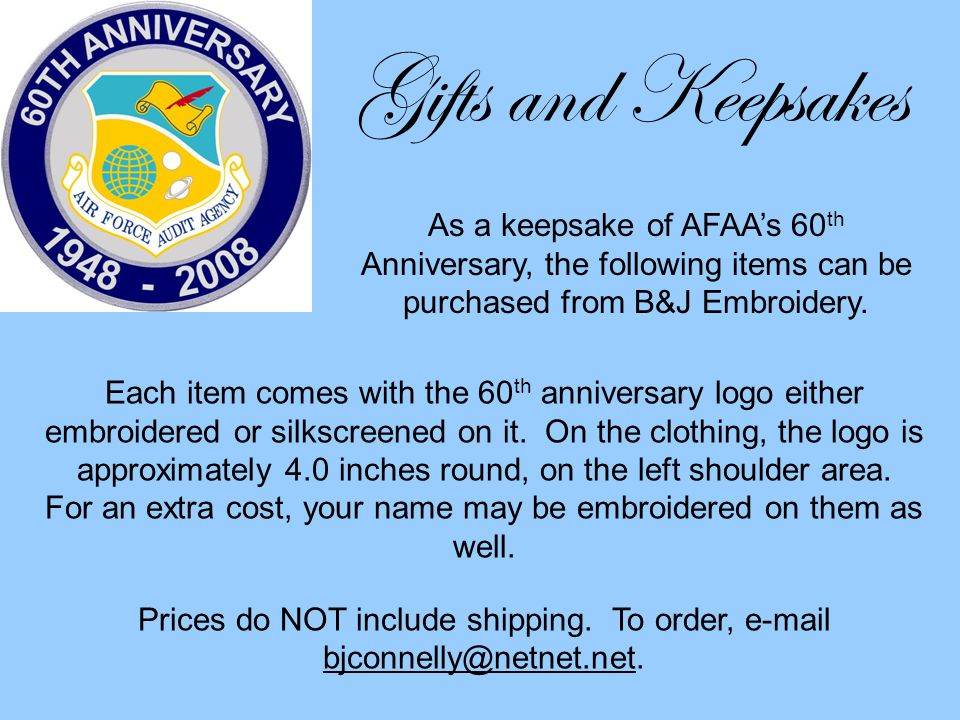 Gifts and Keepsakes Each item comes with the 60 th anniversary logo either embroidered or silkscreened on it.