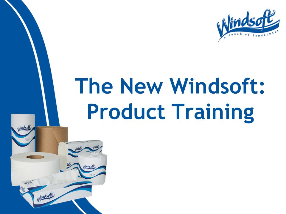 The New Windsoft: Product Training