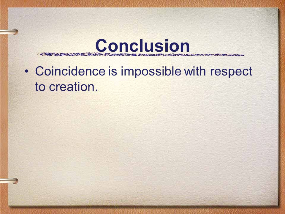 Conclusion Coincidence is impossible with respect to creation.