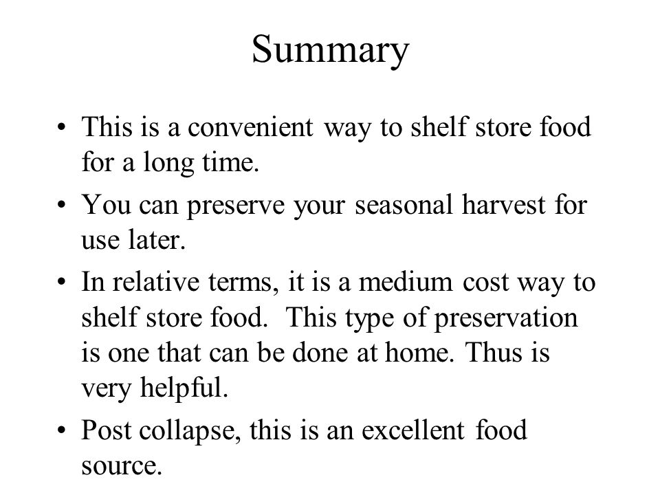 Summary This is a convenient way to shelf store food for a long time.