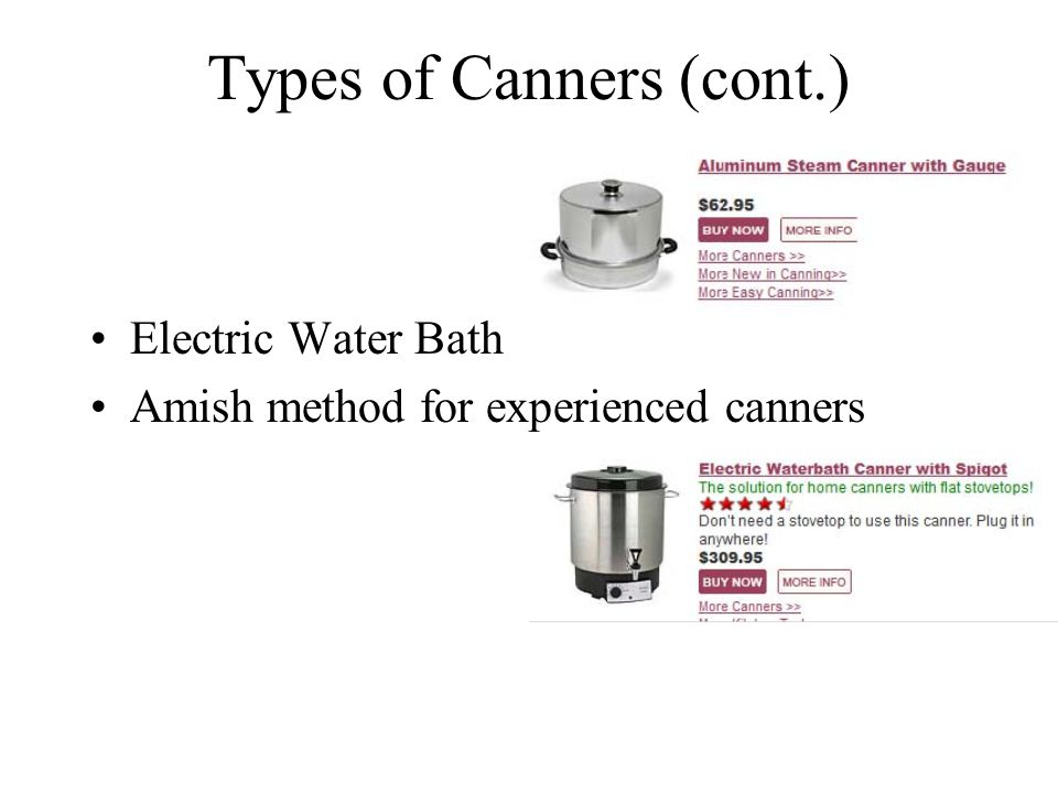 Processing your Product (cont.) In a pressure canner you put the jars in 2-3 inches of boiling water.