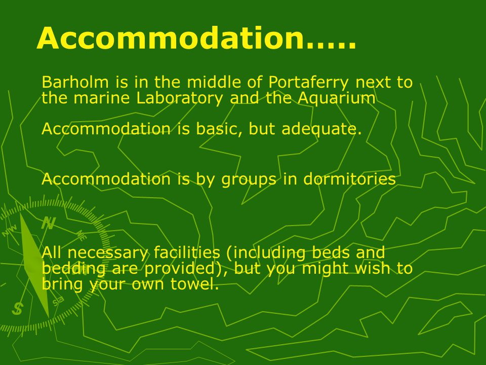 Barholm is in the middle of Portaferry next to the marine Laboratory and the Aquarium Accommodation is basic, but adequate.