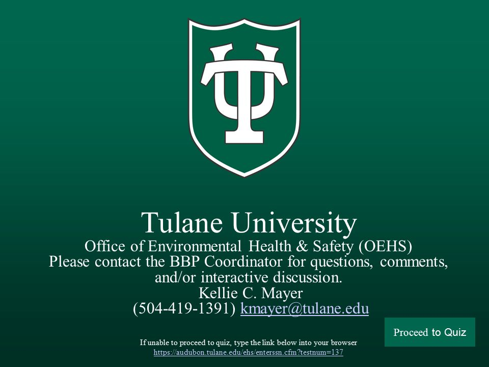 Tulane University Office of Environmental Health & Safety (OEHS) Please contact the BBP Coordinator for questions, comments, and/or interactive discussion.