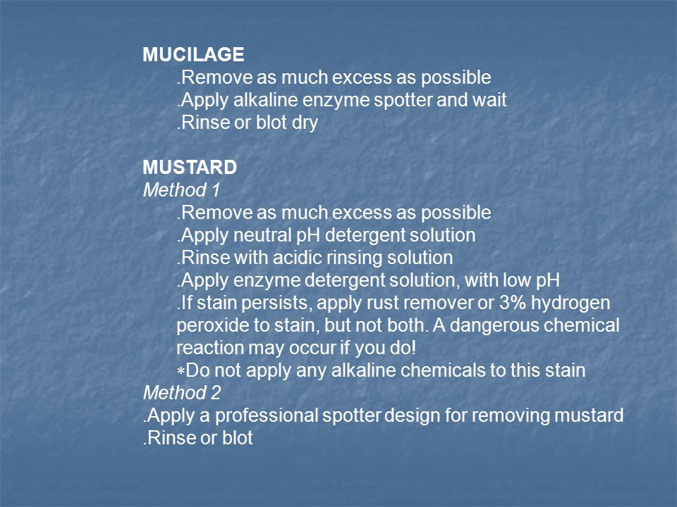 MUCILAGE. Remove as much excess as possible. Apply alkaline enzyme spotter and wait.