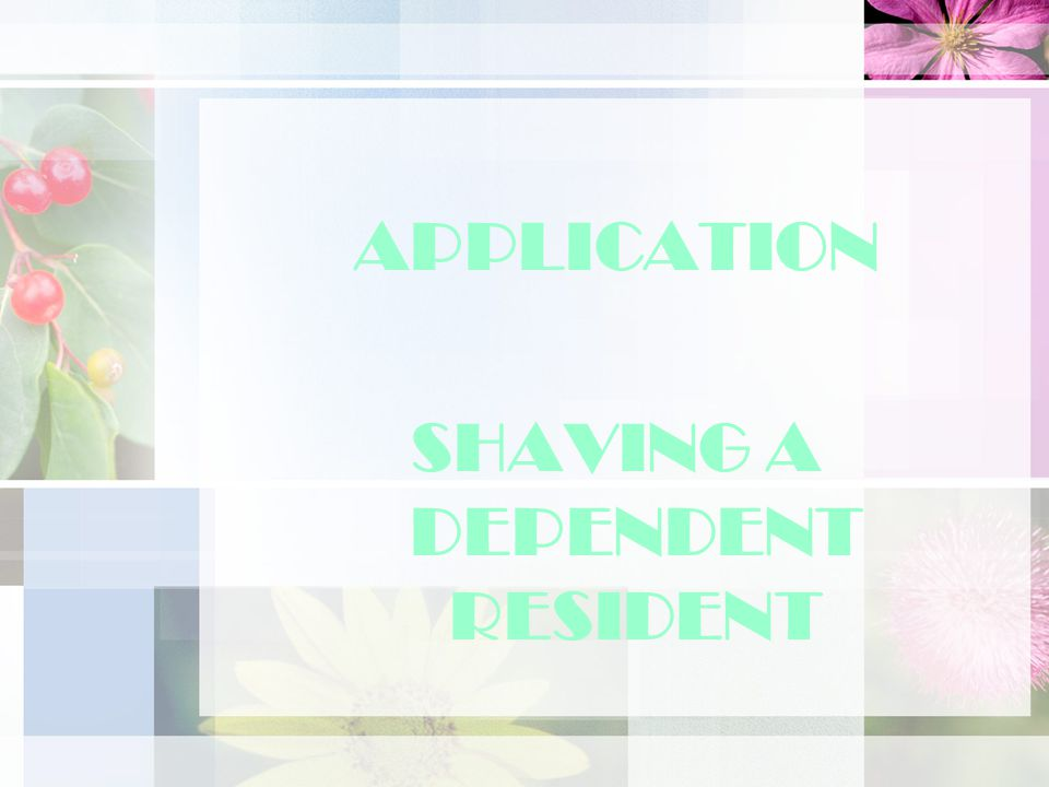 APPLICATION SHAVING A DEPENDENT RESIDENT