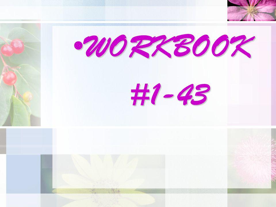 WORKBOOKWORKBOOK#1-43