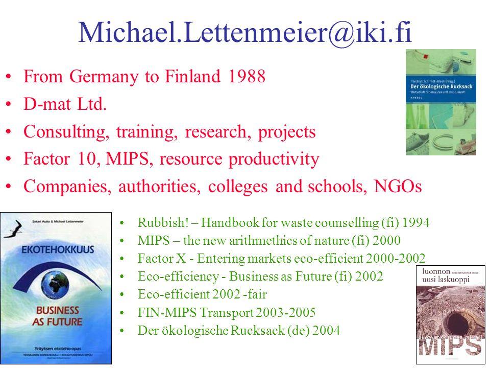 Michael.Lettenmeier@iki.fi From Germany to Finland 1988 D-mat Ltd.