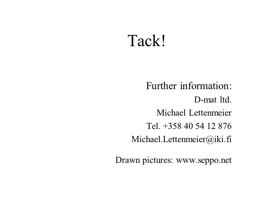 Tack. Further information: D-mat ltd. Michael Lettenmeier Tel.