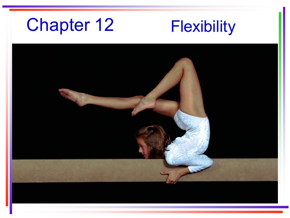 Chapter 12 Flexibility