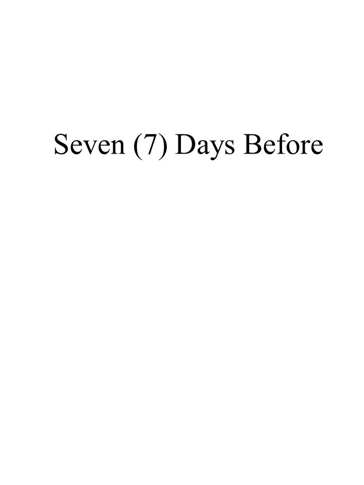 Seven (7) Days Before
