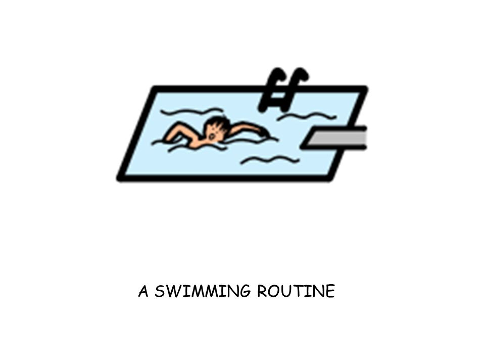 A SWIMMING ROUTINE