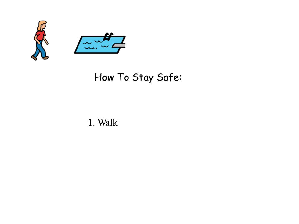 How To Stay Safe: 1. Walk