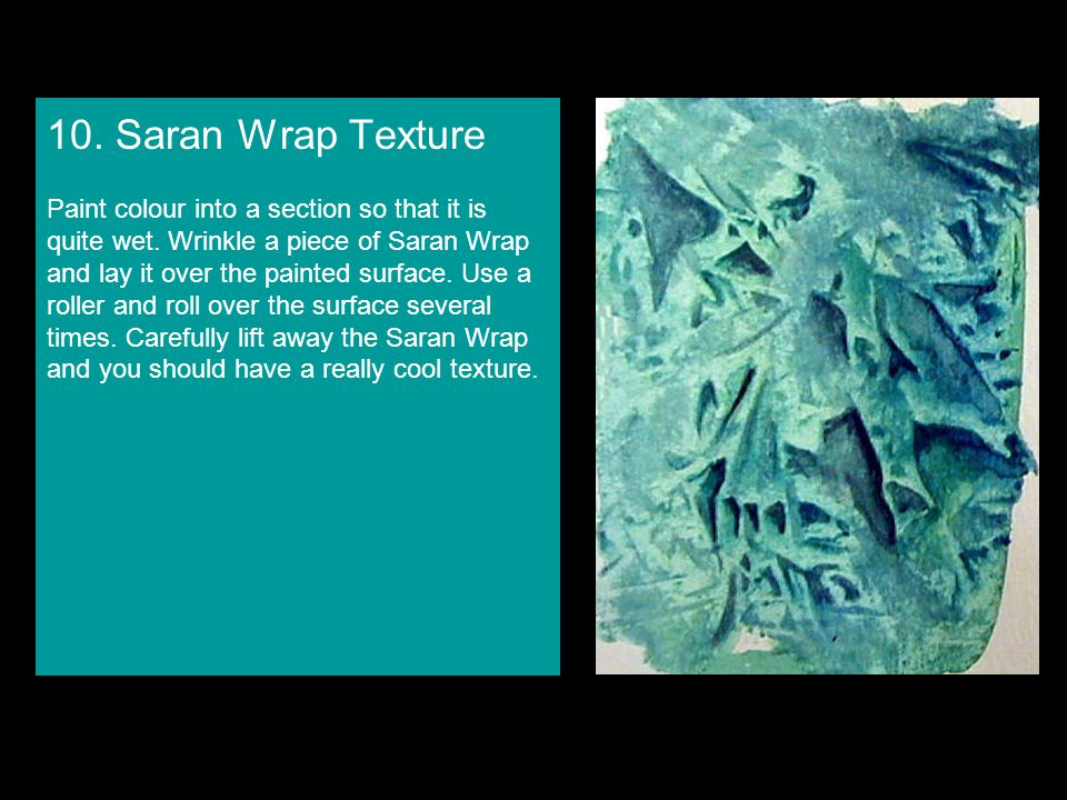 10. Saran Wrap Texture Paint colour into a section so that it is quite wet.