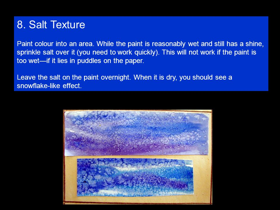 8. Salt Texture Paint colour into an area.