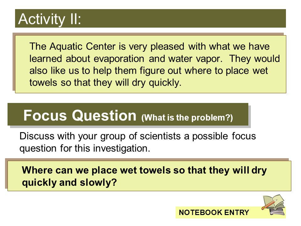 Activity II: The Aquatic Center is very pleased with what we have learned about evaporation and water vapor.