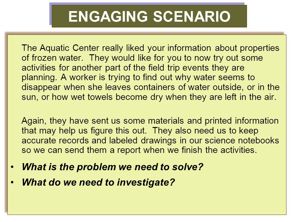 ENGAGING SCENARIO The Aquatic Center really liked your information about properties of frozen water.
