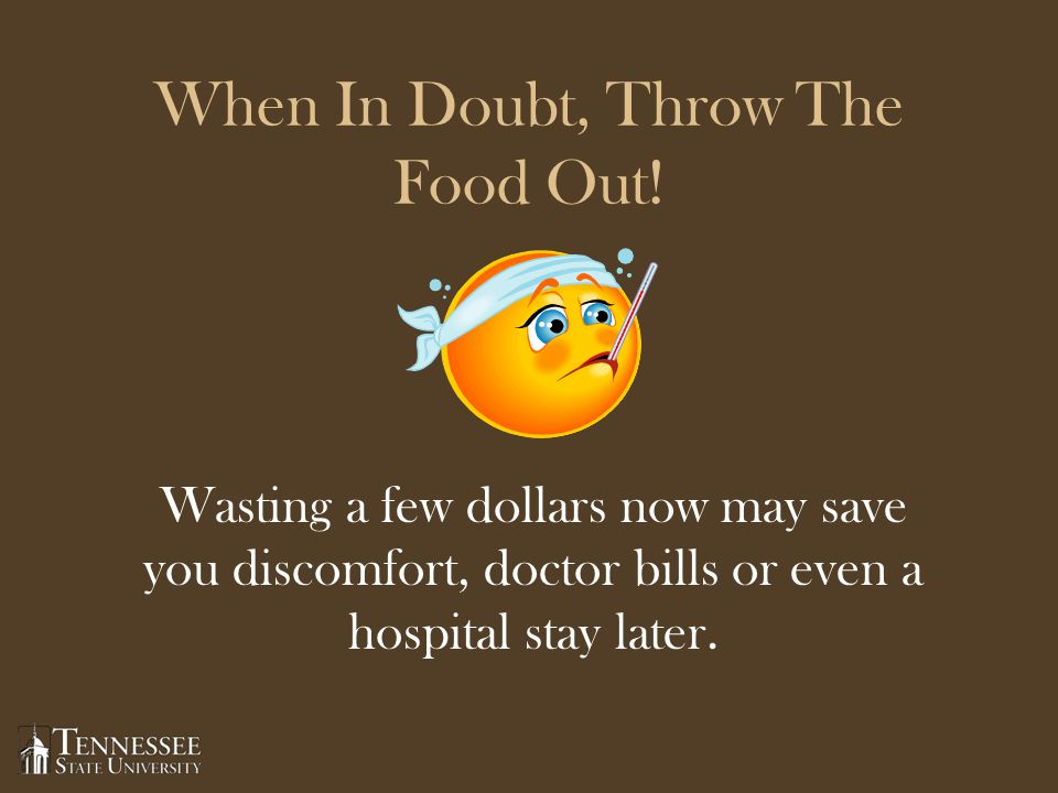 When In Doubt, Throw The Food Out.