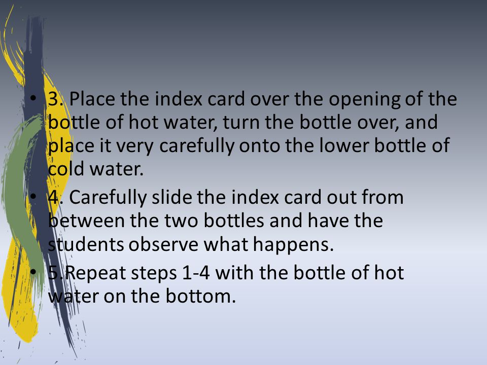 3. Place the index card over the opening of the bottle of hot water, turn the bottle over, and place it very carefully onto the lower bottle of cold w