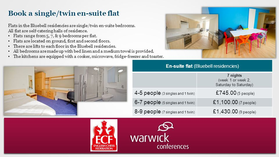 Book a single/twin en-suite flat Flats in the Bluebell residencies are single/twin en-suite bedrooms.